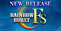 RAINBOW BURST FS